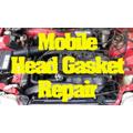 Head Gasket Repair - Mobile Services - Santa Maria, CA